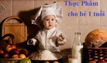Thực phẩm cho bé 1 tuổi