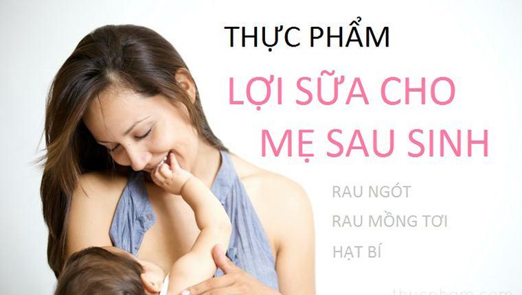 10 thực phẩm lợi sữa cho mẹ sau sinh tốt hơn ăn chân giò