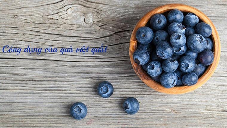 8 công dụng của quả việt quất với sức khỏe của bạn