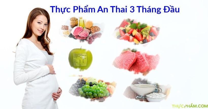[Tư Vấn Cho Mẹ Bầu] Những Loại Thực Phẩm An Thai 3 Tháng Đầu Không Thể Bỏ Qua